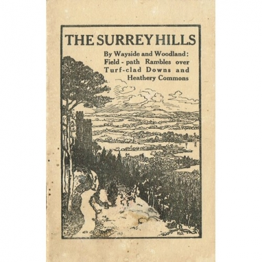 The Surrey hills: the story of some wanderings by field-path